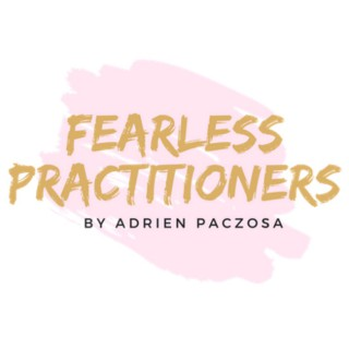 Fearless Practitioners