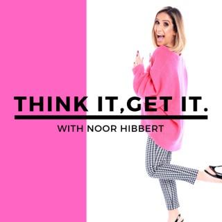Think It, Get It.