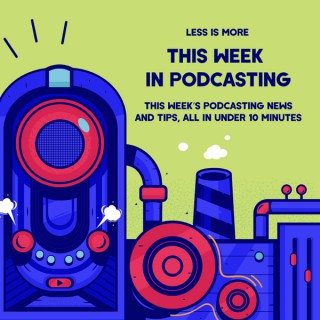 This Week in Podcasting (TWIP)