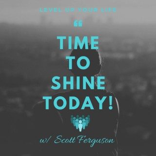 Time To Shine Today