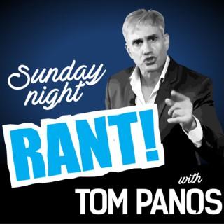 Tom Panos - Sunday Night Rant