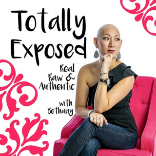 Totally Exposed: Real, Raw & Authentic