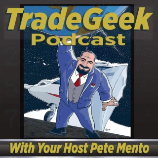 TRADEGEEK PODCAST with your host Pete Mento