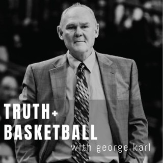 Truth + Basketball with George Karl