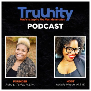 TruUnity Podcast for Black and Brown Students