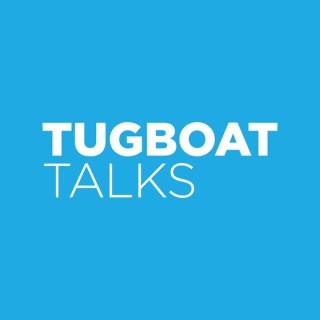 Tugboat Talks