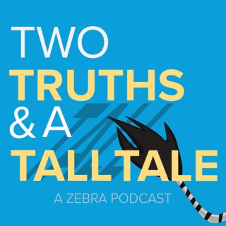 Two Truths & A Tall Tale: A Zebra Technologies Podcast
