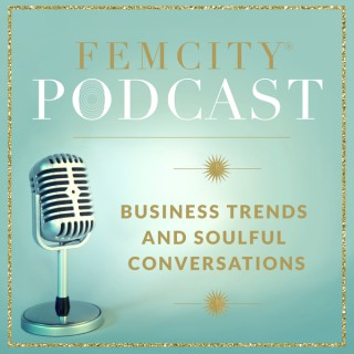FemCity Business for Your Soul Podcast