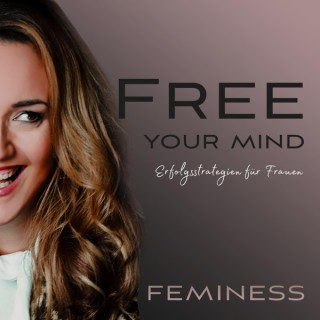Feminess   Free your mind   Die besten Erfolgsstrategien für Frauen