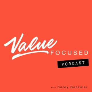 Value Focused Podcast