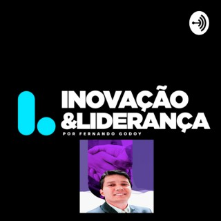 Fernando Godoy | Inovação e Liderança Disruptiva