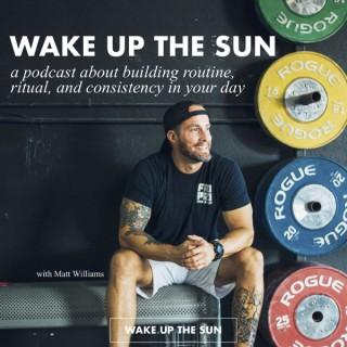 Wake Up The Sun