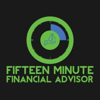 Fifteen Minute Financial Advisor