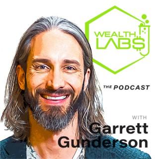 Wealth Labs with Garrett Gunderson