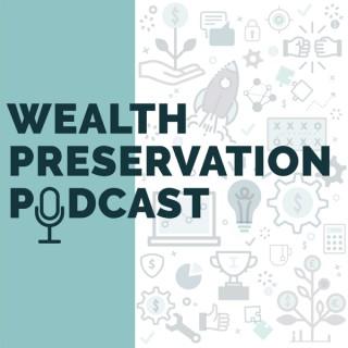 Wealth Preservation Podcast