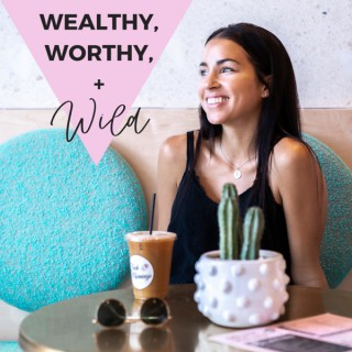 Wealthy, Worthy and WILD with Amie Tollefsrud