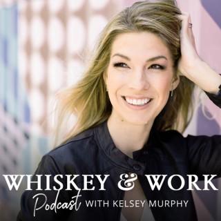 Whiskey & Work Podcast