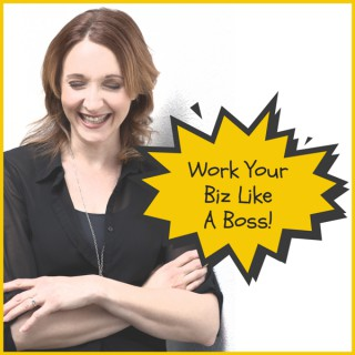 Work Your Biz Like A Boss