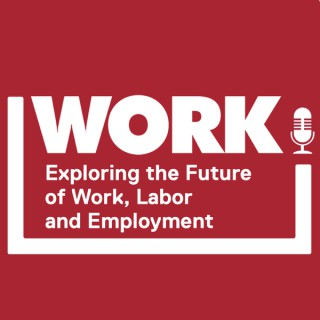 WORK! Exploring the future of work, labor and employment.