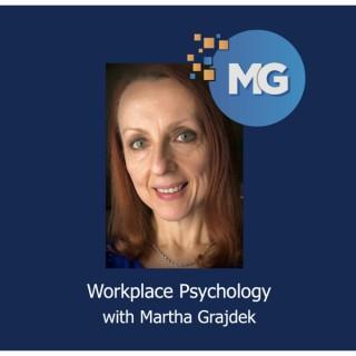 Workplace Psychology with Martha Grajdek
