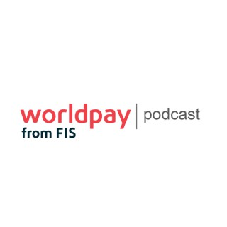 Worldpay from FIS Podcast