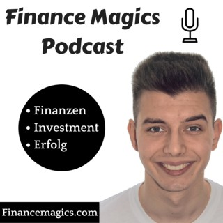 Finance Magics Podcast - Aktien, Investieren, Finanzen, Erfolg, Freiheit, Bildung, Wirtschaft, Geld