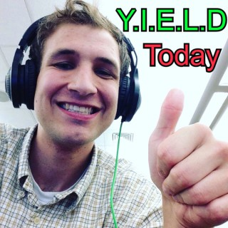 Y.I.E.L.D. Today With Dallin Candland