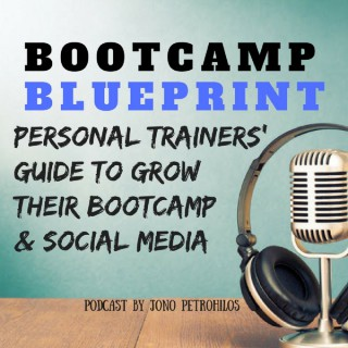 """""""BOOTCAMP BLUEPRINT"""" The place where Personal Trainers go to grow their Bootcamp and Social Media!"""