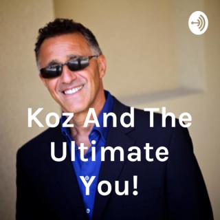"""""""Koz And The Ultimate You!"""""""