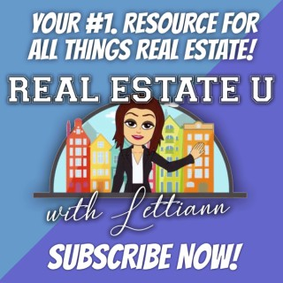 """""""Real Estate U"""" with Lettiann"""