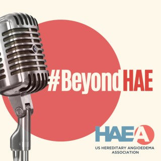 #BeyondHAE Youth Produced Podcast