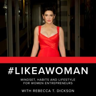 #LikeAWoman: Mindset, Habits and Lifestyle for Women Entrepreneurs