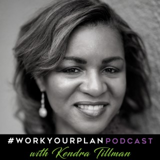 #WorkYourPlan Podcast with Kendra