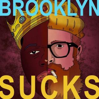 Brooklyn Sucks w/ Conrad Wroth