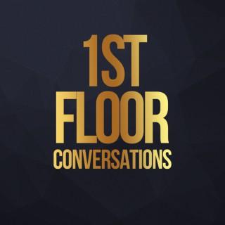 1st Floor Conversations