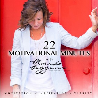 22 Motivational Minutes with Marlo