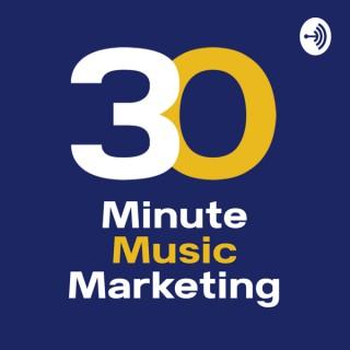 30 Minute Music Marketing