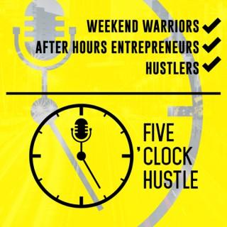 5 O'Clock Hustle