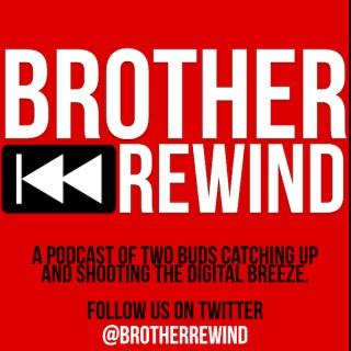 Brother Rewind