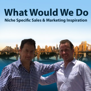 ?What Would We Do? -  Niche Specific Sales & Marketing Inspiration - ?Be Inspired?