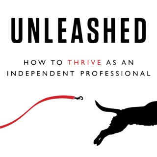 Unleashed - How to Thrive as an Independent Professional