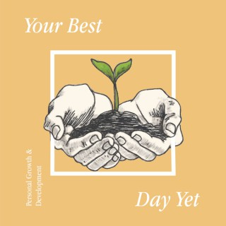 Your Best Day Yet