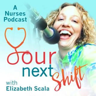 Your Next Shift: A Nursing Career Podcast