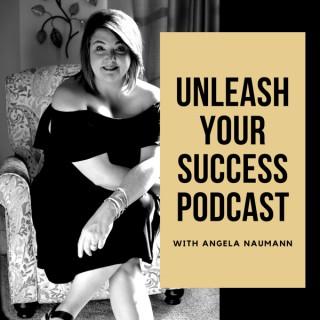 Unleash Your Success Podcast