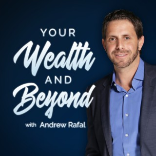 Your Wealth & Beyond: The Financial Planning Podcast