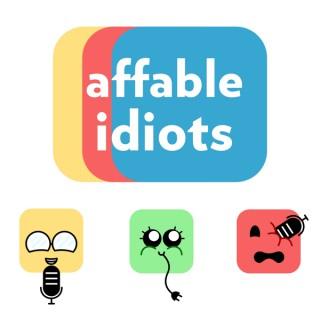 Affable Idiots