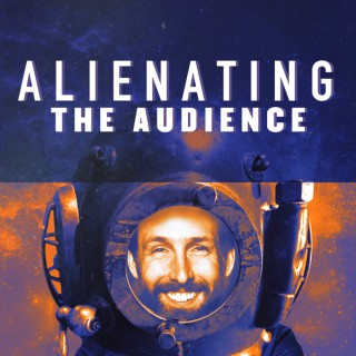 Alienating the Audience