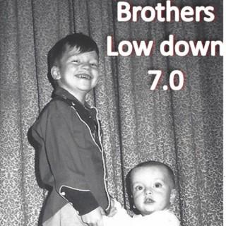 Brothers Lowdown 7.0