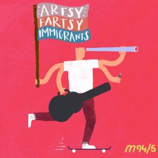 Artsy Fartsy Immigrants