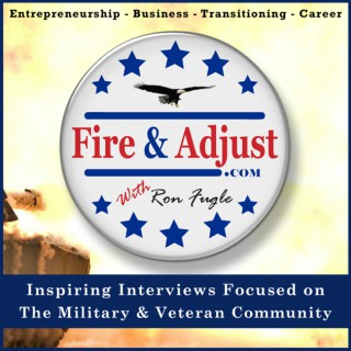 Fire And Adjust - Interviewing Today's Top Military and Veteran Entrepreneurs !